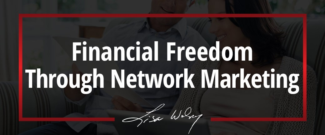 Financial Freedom Through Network Marketing